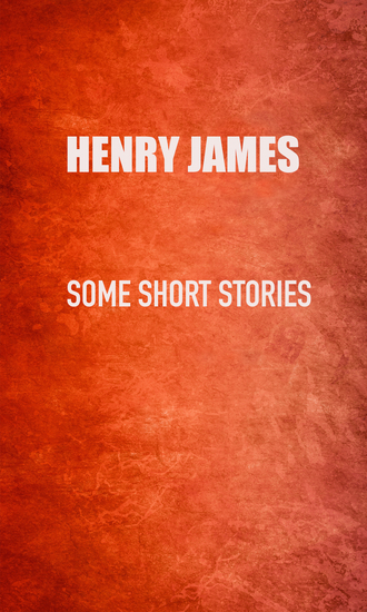 Some Short Stories - Brooksmith The Real Thing The Story of It Flickerbridge Mrs Medwin - cover