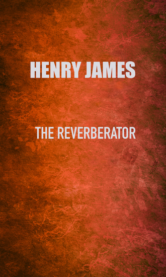 The Reverberator - cover
