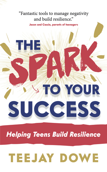 The Spark to Your Success - Helping Teens Build Resilience - cover