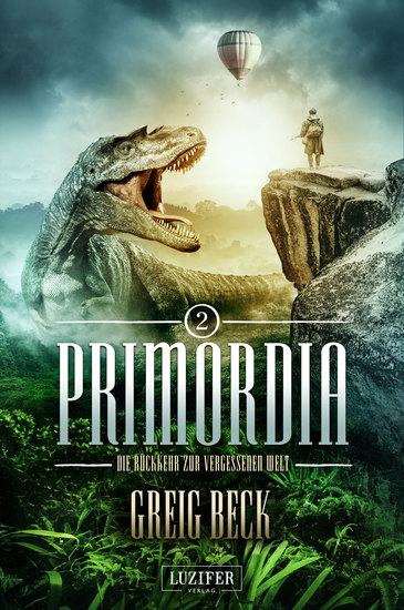 PRIMORDIA 2 - Die Rückkehr zur vergessenen Welt - Roman - cover
