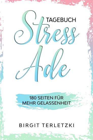 Tagebuch Stress ade - 180 Seiten für mehr Gelassenheit - cover