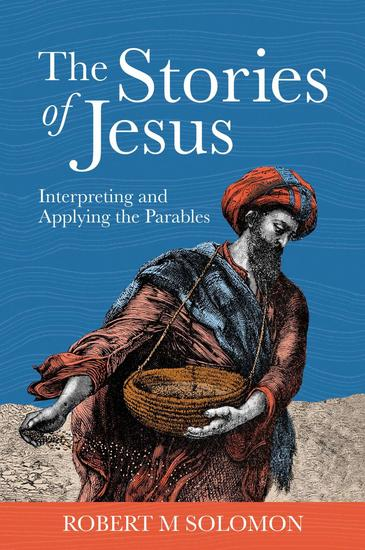 The Stories of Jesus: Interpreting and Applying the Parables - cover