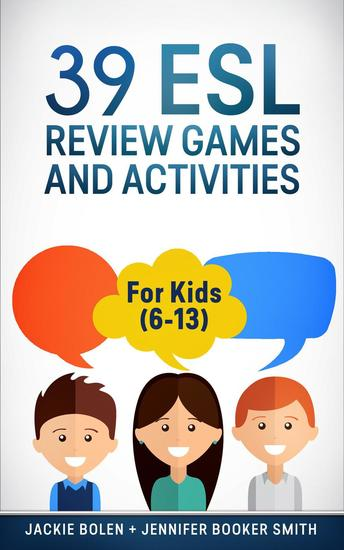 39 ESL Review Games and Activities: For Kids (6-13) - cover