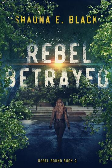 Rebel Betrayed - Rebel Bound #2 - cover