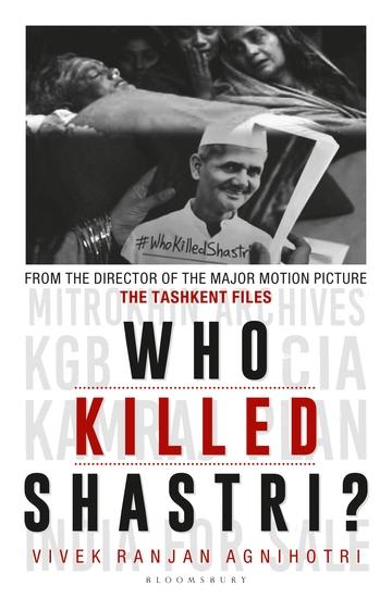 Who Killed Shastri? - The Tashkent Files - cover
