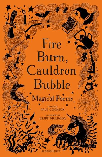 Fire Burn Cauldron Bubble: Magical Poems Chosen by Paul Cookson - cover