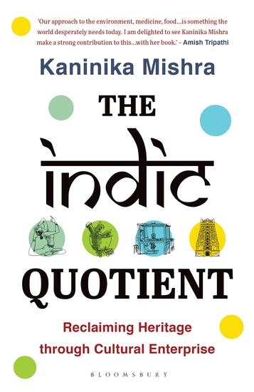 The Indic Quotient - Reclaiming Heritage through Cultural Enterprise - cover