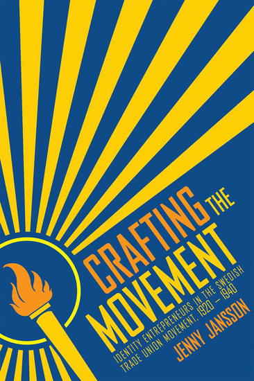 Crafting the Movement - Identity Entrepreneurs in the Swedish Trade Union Movement 1920–1940 - cover