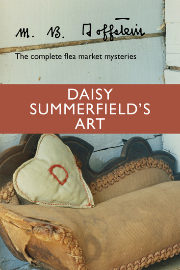 Daisy Summerfield's Art - The Complete Flea Market Mysteries - cover