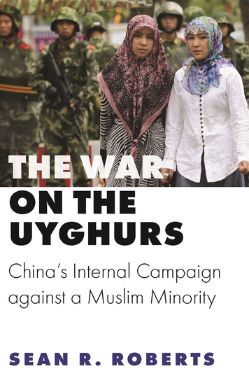 The War on the Uyghurs - China's Internal Campaign against a Muslim Minority - cover
