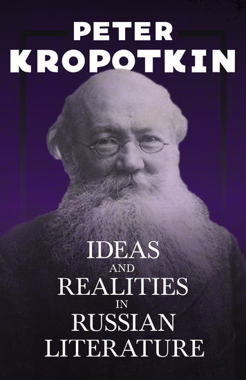 Ideas and Realities in Russian Literature - With an Excerpt from Comrade Kropotkin by Victor Robinson - cover