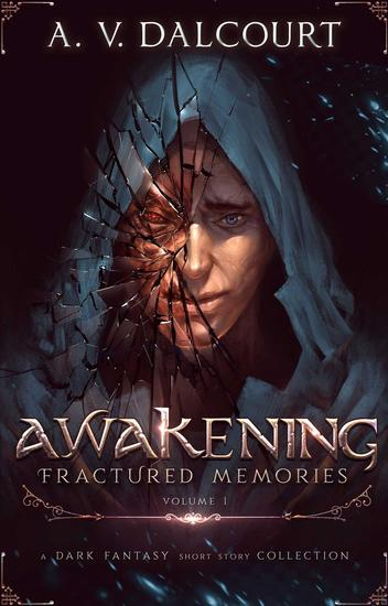Awakening Fractured Memories Volume 01 - cover