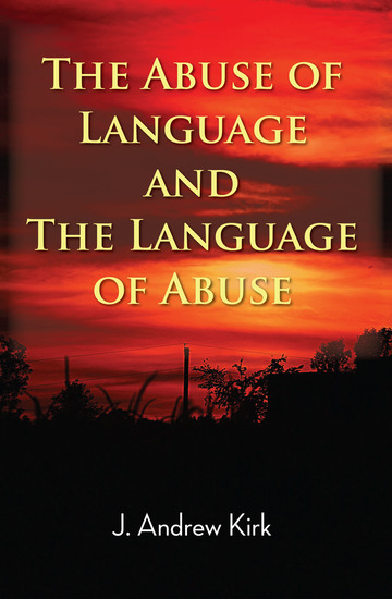 The Abuse of Language and the Language of Abuse - cover