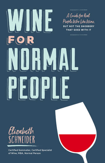 Wine for Normal People - A Guide for Real People Who Like Wine but Not the Snobbery That Goes with It - cover