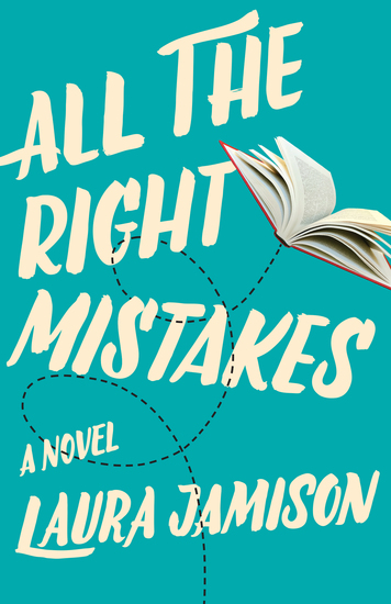 All the Right Mistakes - A Novel - cover
