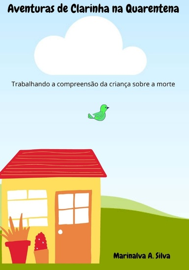Aventuras de Clarinha na Quarentena - Trabalhando a compreensão da criança sobre a morte - cover