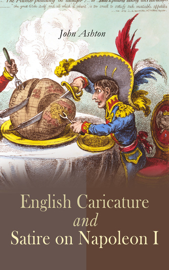 English Caricature and Satire on Napoleon I - Complete Edition (Vol 1&2) - cover