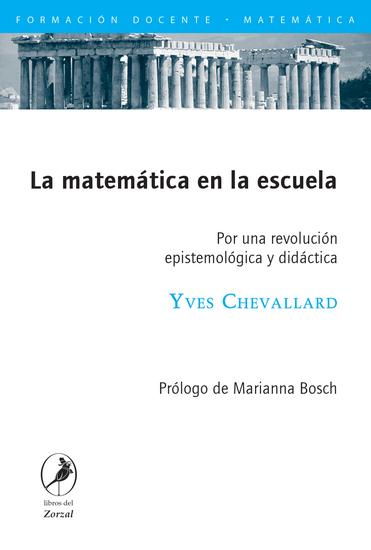 La matemática en la escuela - Por una revolución epistemológica y didáctica - cover