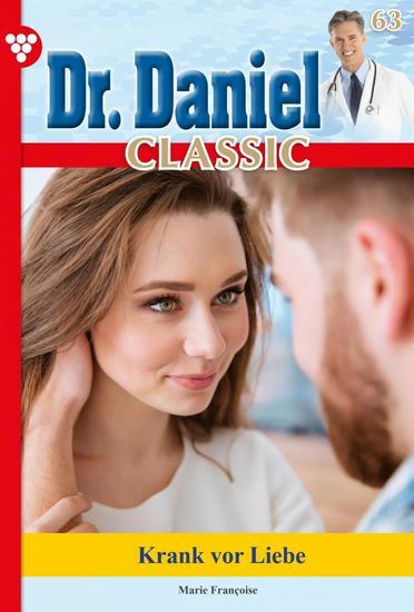Dr Daniel Classic 63 – Arztroman - Krank vor Liebe - cover
