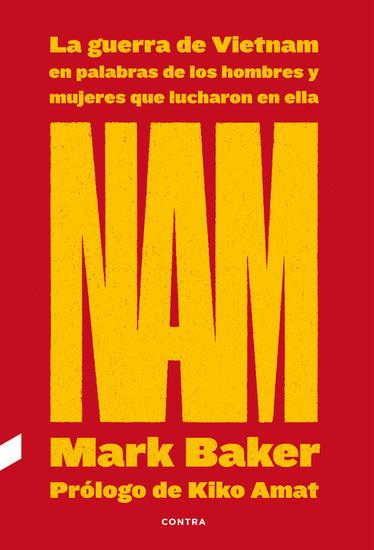 NAM: La guerra de Vietnam en palabras de los hombres y mujeres que lucharon en ella - cover