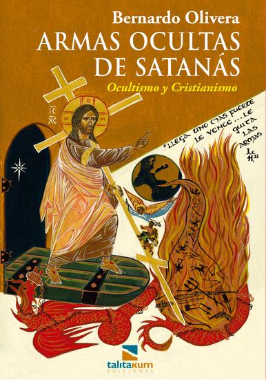 Armas ocultas de Satanás - Ocultismo y Cristianismo - cover