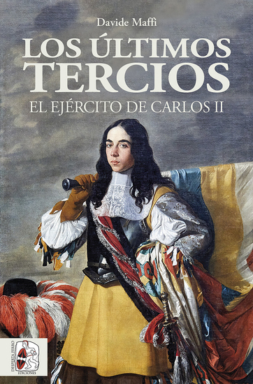 Los últimos tercios El Ejército de Carlos II - cover