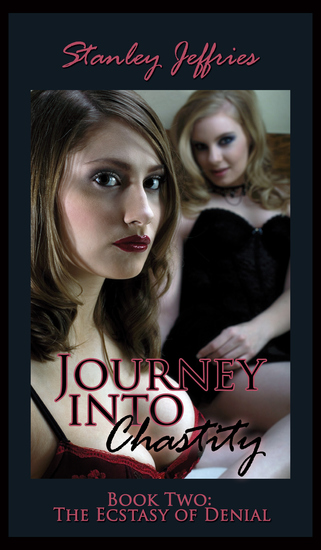 Journey Into Chastity Book Two - The Ecstasy of Denial - cover
