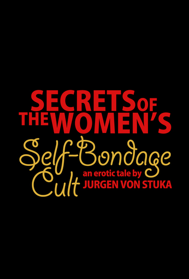 Secrets of the Women's Self Bondage Cult - cover