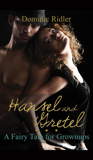 Hansel & Gretel: A Fairy Tale For Grownups - cover