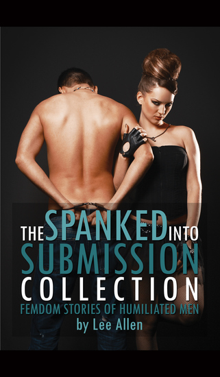 The Spanked Into Submission Collection - cover