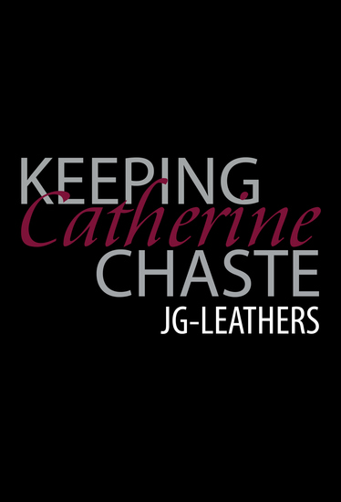 Keeping Catherine Chaste - cover