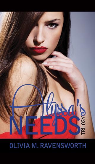 Alyssa's Needs Trilogy - cover