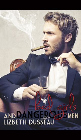 Bad Girls & Dangerous Men - cover