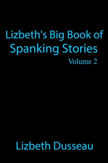 Lizbeth's Big Book of Spanking Stories - Volume 2 - cover