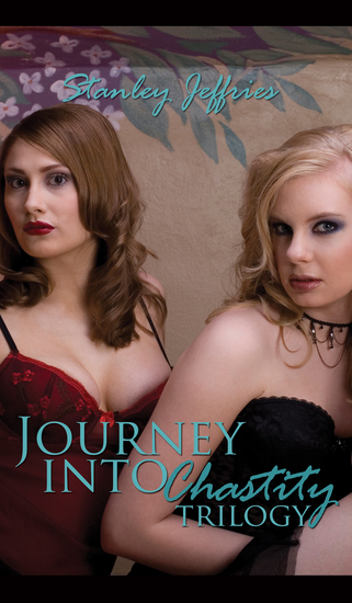 Journey Into Chastity Trilogy - cover