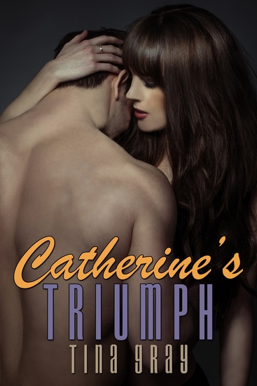 Catherine's Triumph - Catherine in Love Book Four - cover