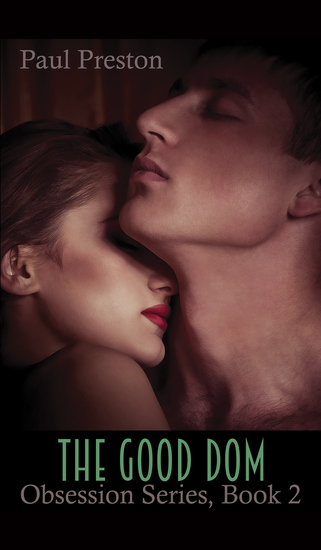 The Good Dom - Obsession Series Book 2 - cover