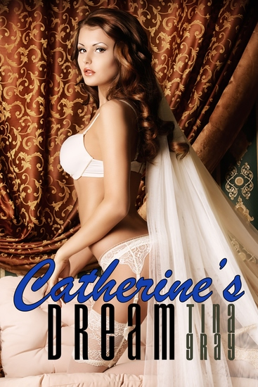 Catherine's Dream - Catherine in Love Book One - cover