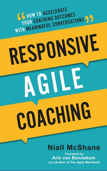 Responsive Agile Coaching - How to Accelerate Your Coaching Outcomes With Meaningful Conversations - cover