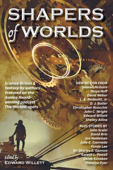 Shapers of Worlds - Science fiction & fantasy by authors featured on the Aurora Award-winning podcast The Worldshapers - cover
