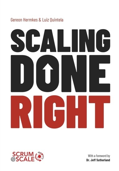 Scaling Done Right - How to Achieve Business Agility with Scrum@Scale and Make the Competition Irrelevant - cover