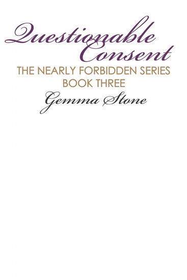 Questionable Consent - Nearly Forbidden Series Book Three - cover