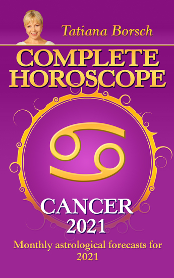 Complete Horoscope Cancer 2021 - Monthly Astrological Forecasts for 2021 - cover