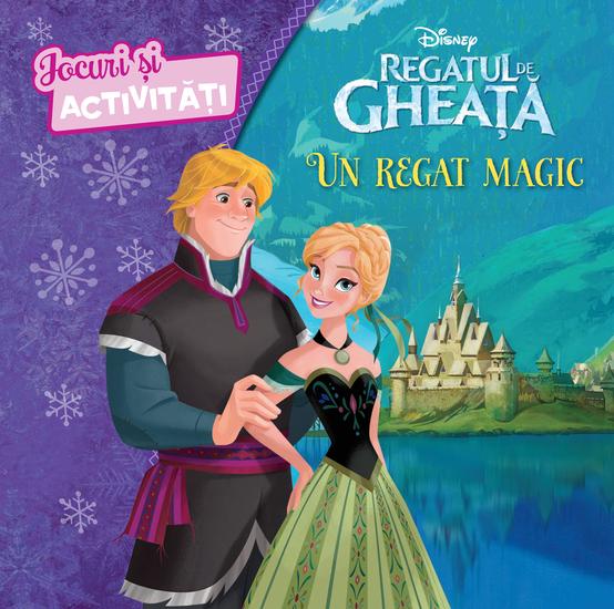 Regatul De Gheata - Un regat magic Jocuri si activitati reeditare - cover