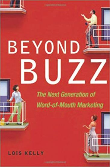 Beyond Buzz - The Next Generation of Word-of-Mouth Marketing - cover
