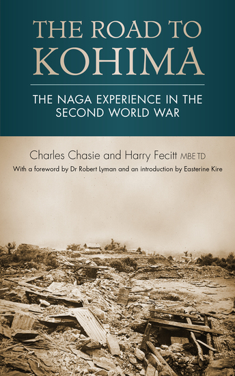 The road to Kohima - The Naga experience in the Second World War - cover