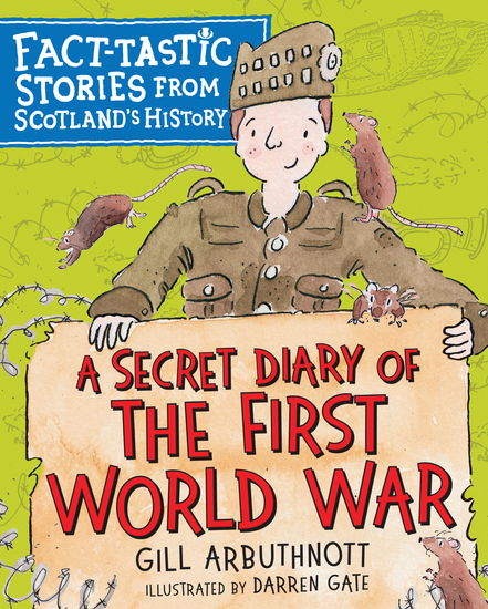 A Secret Diary of the First World War - Fact-tastic Stories from Scotland's History - cover