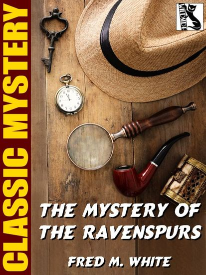 The Mystery of the Ravenspurs - A Romance and Detective Story of Thibet and England - cover