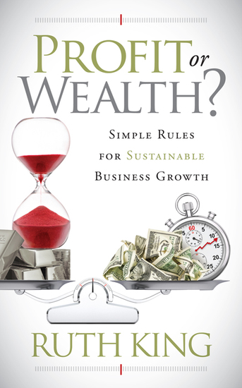 Profit or Wealth? - Simple Rules for Sustainable Business Growth - cover