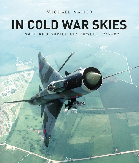In Cold War Skies - NATO and Soviet Air Power 1949–89 - cover